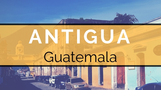 Antigua Guatemala City Guide
